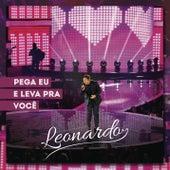 Play & Download Pega Eu e Leva Pra Você by Leonardo | Napster