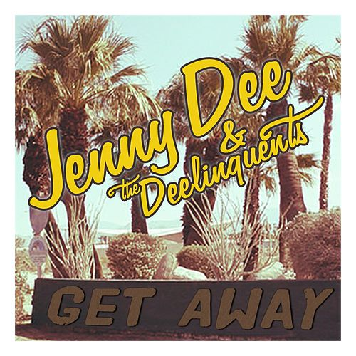 Getaway b/w Teenage Kicks by Jenny Dee and The Deelinquents