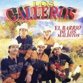 Play & Download El Barrio de los Malditos by Los Galleros de Michoacan | Napster