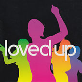 Play & Download Loved Up by Various Artists | Napster