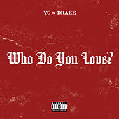 Play & Download Who Do You Love? by Y.G. | Napster