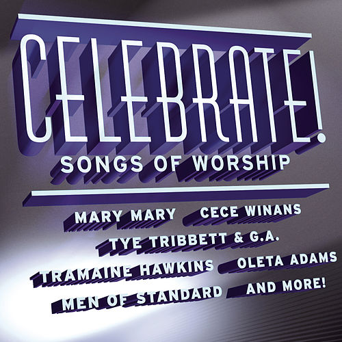 Play & Download Celebrate! Songs of Worship by Various Artists | Napster