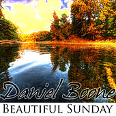Beautiful Sunday by Daniel Boone