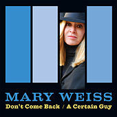 Play & Download Don't Come Back/A Certain Guy by Mary Weiss | Napster