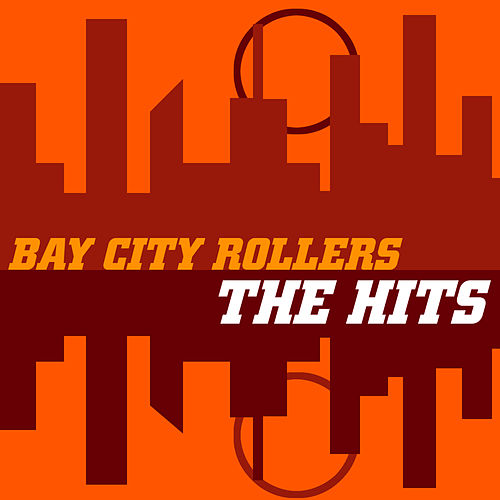Play & Download Bay City Rollers 'The Hits' by Bay City Rollers | Napster