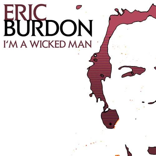 I'm A Wicked Man by Eric Burdon