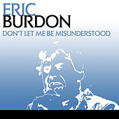 Play & Download Don't Let Me Be Misunderstood by Eric Burdon | Napster
