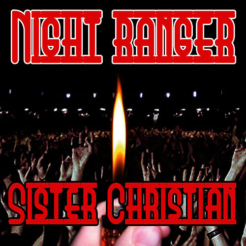 Play & Download Sister Christian by Night Ranger | Napster