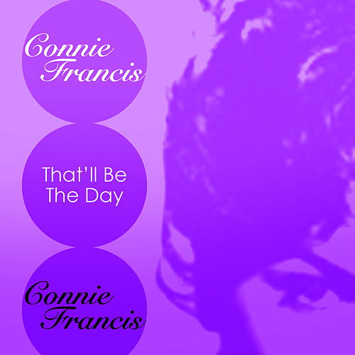 Play & Download That'll Be The Day by Connie Francis | Napster