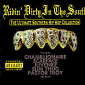 Ridin' Dirty In The South - The Ultimate Southern Hip Hop Collection by Various Artists
