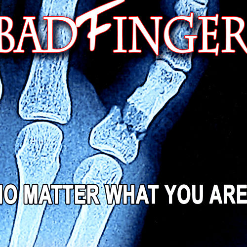 No Matter What You Are by Badfinger