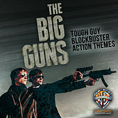 Play & Download The Big Guns: Tough Guy Blockbuster Action Themes by Hollywood Film Music Orchestra | Napster