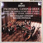 Play & Download Pachelbel: Canon & Gigue / Handel: The Arrival of the Queen of Sheba by Various Artists | Napster