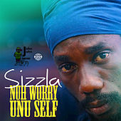 Nuh Worry Unu Self by Sizzla
