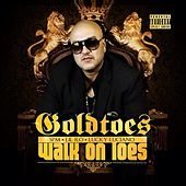 Play & Download Walk On Toes (feat. SPM, Lil Ro, & Lucky Luciano) by Goldtoes | Napster