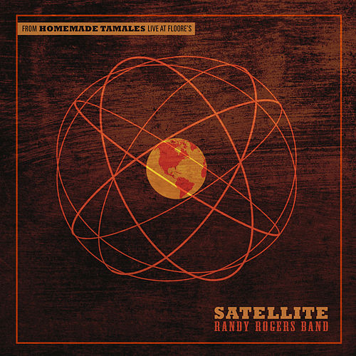 Play & Download Satellite by The Randy Rogers Band | Napster