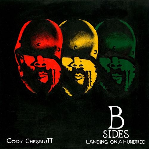 Play & Download Landing on A Hundred: B Sides and Remixes by Cody ChesnuTT | Napster