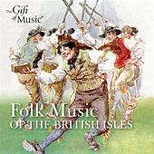 Folk Music of the British Isles by Various Artists