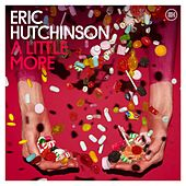 Play & Download A Little More by Eric Hutchinson | Napster