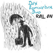 Play & Download Roll On by Dexter Romweber | Napster