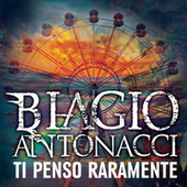 Play & Download Ti penso raramente by Biagio Antonacci | Napster