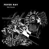 When I Grow Up by Fever Ray
