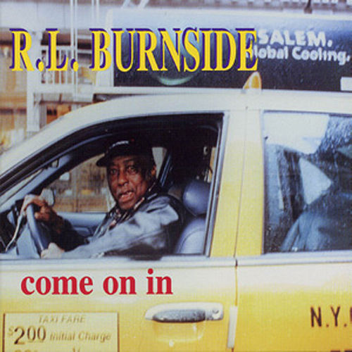 Play & Download Come On In by R.L. Burnside | Napster