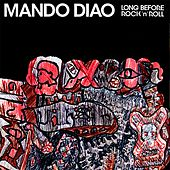 Play & Download Long Before Rock'n'Roll by Mando Diao | Napster