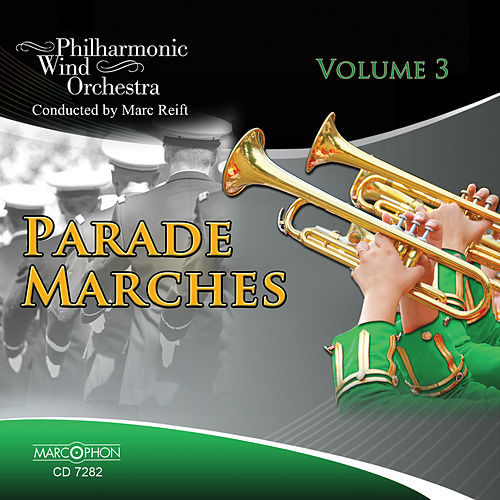 Play & Download Parade Marches Volume 3 by Marc Reift | Napster