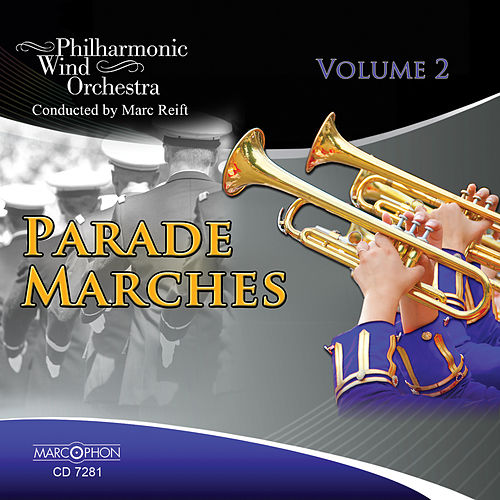 Play & Download Parade Marches Volume 2 by Marc Reift | Napster