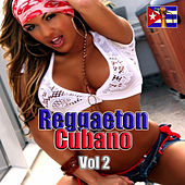 Play & Download Reggaeton Cuba, Vol. 2 by Various Artists | Napster