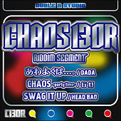 Play & Download Chaos130R Riddim - Single by Various Artists | Napster