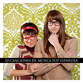 20 Canciones de Música Pop Española by Various Artists