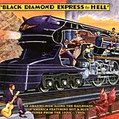 Black Diamond Express To Hell by Various Artists