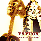 Play & Download Acoustic Sessions by Fayuca | Napster