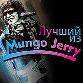 Play & Download Лучший из Mungo Jerry by Mungo Jerry | Napster