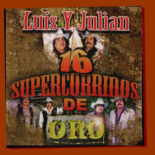 Play & Download 16 Super Corridos by Luis Y Julian | Napster