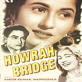 Play & Download Howrah Bridge (Original Motion Picture Soundtrack) by Various Artists | Napster