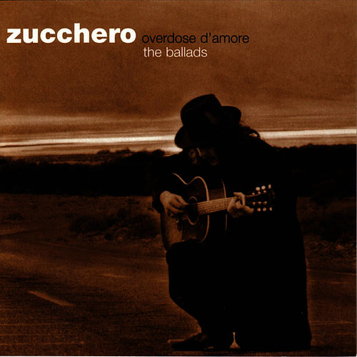 Play & Download Overdose D'Amore (The Ballads) by Zucchero | Napster