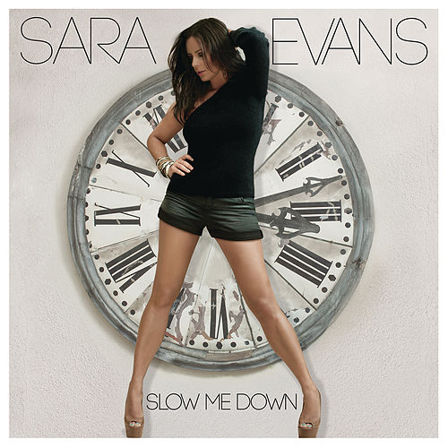 Play & Download Slow Me Down by Sara Evans | Napster