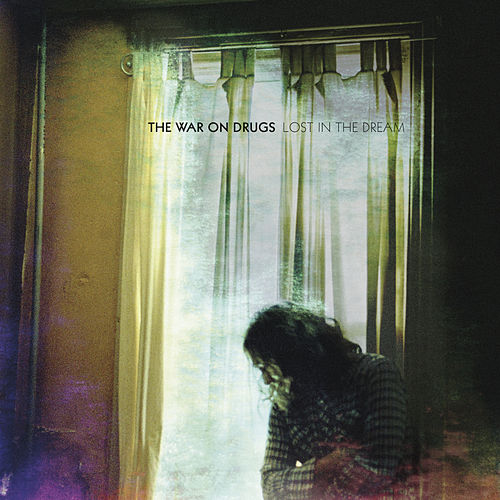 Play & Download Lost In The Dream by The War On Drugs | Napster