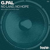 Play & Download No Land, No Hope by G-Pal | Napster