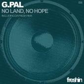 No Land, No Hope by G-Pal