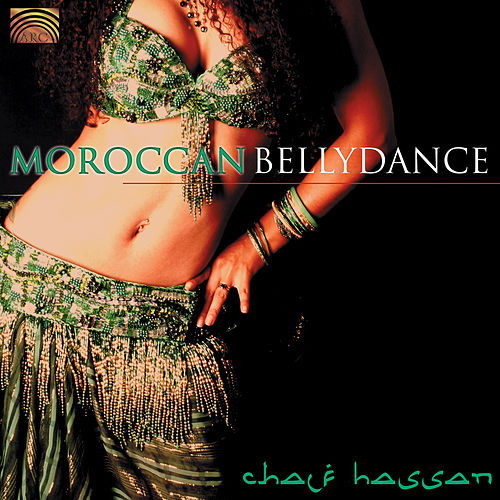 Play & Download Belly Dance from Morocco [1996] by Chalf Hassan | Napster