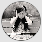 Play & Download Children EP by Mystic | Napster
