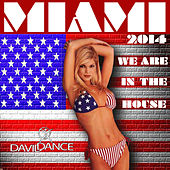 Play & Download Miami 2014 - We Are in the House by Various Artists | Napster