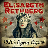 Play & Download 1920's Opera Legend by Elisabeth Rethberg | Napster