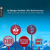 Play & Download Le Rouge Verbier après ski (Mixed & compiled by Stefan Lindblom) by Various Artists | Napster