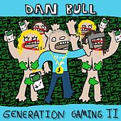 Play & Download Generation Gaming II by Dan Bull | Napster