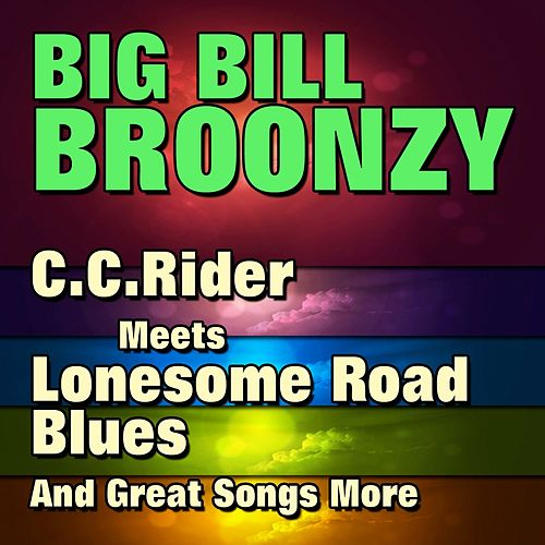 Play & Download C.C.Rider Meets Lonesome Road Blues by Big Bill Broonzy   Napster